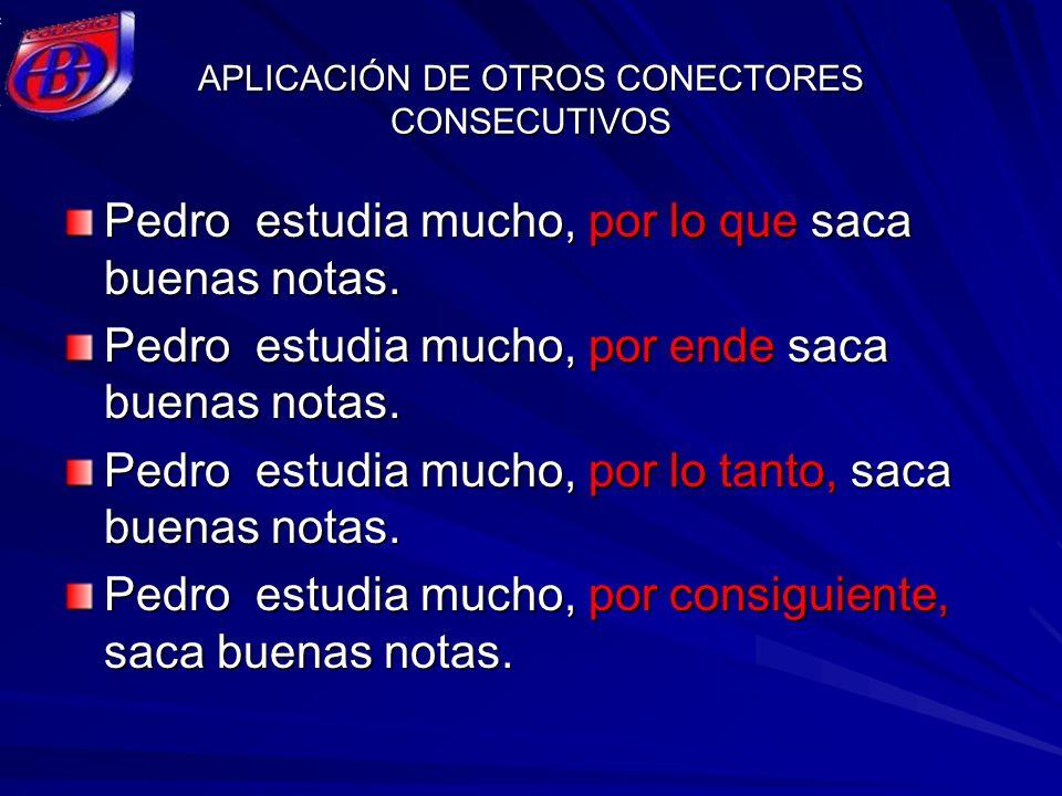 APLICACIÓN DE OTROS CONECTORES CONSECUTIVOS