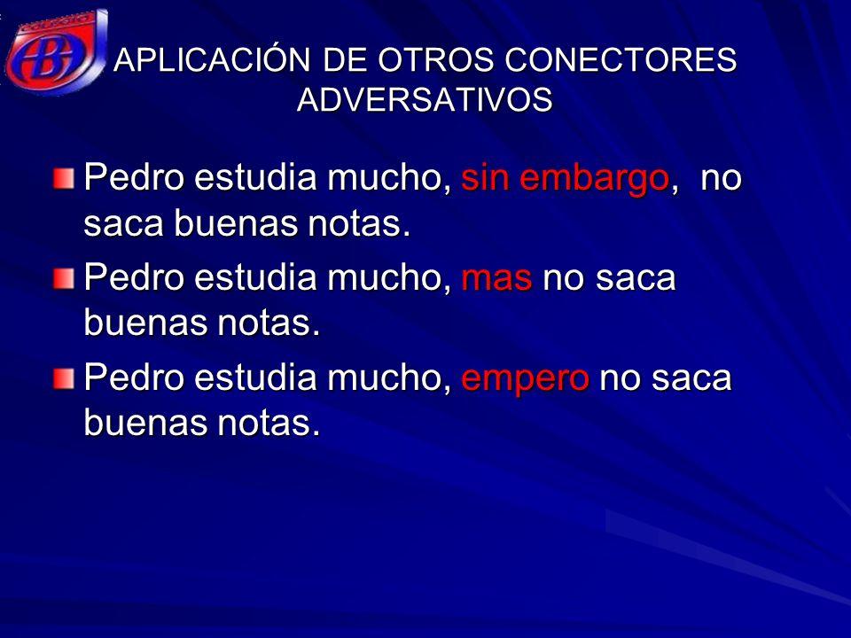 APLICACIÓN DE OTROS CONECTORES ADVERSATIVOS
