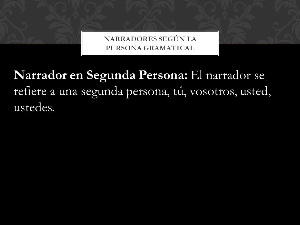 NARRADORES SEGÚN LA PERSONA GRAMATICAL