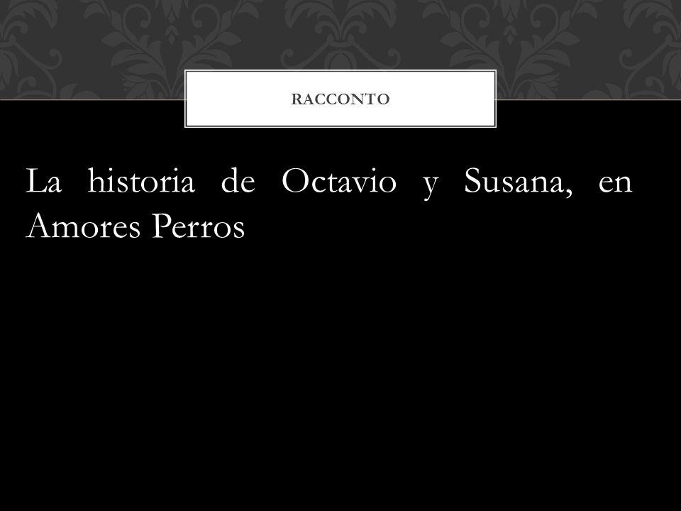 La historia de Octavio y Susana, en Amores Perros