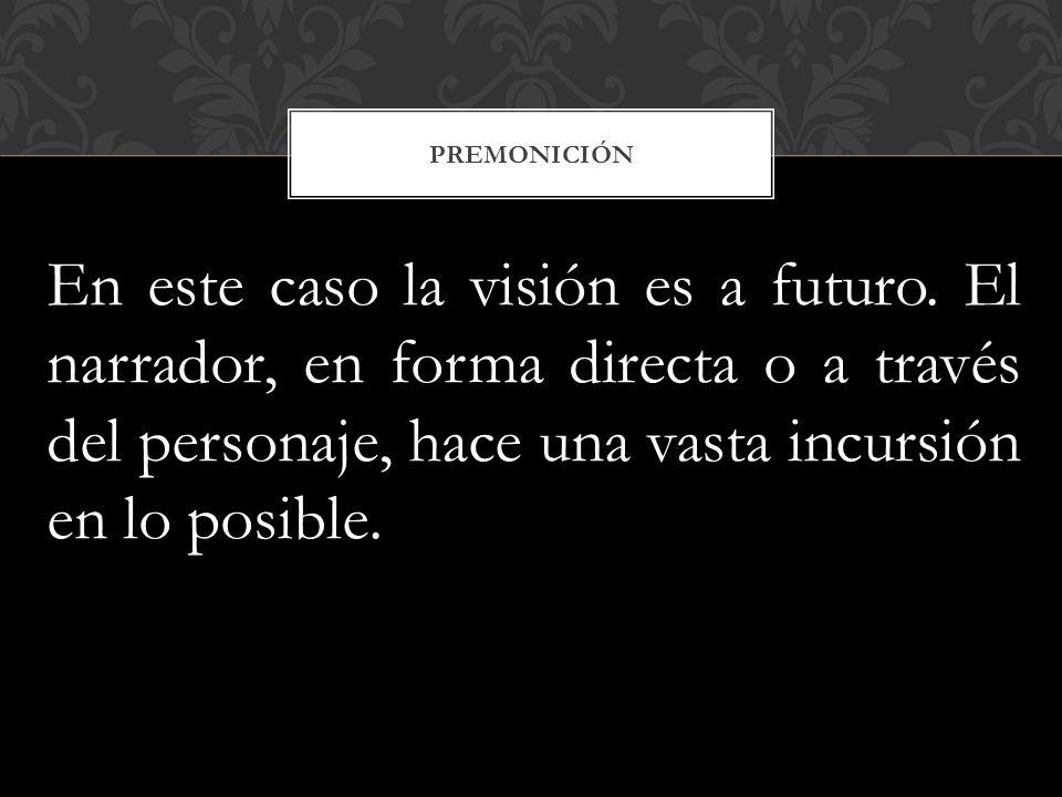 premonición En este caso la visión es a futuro.