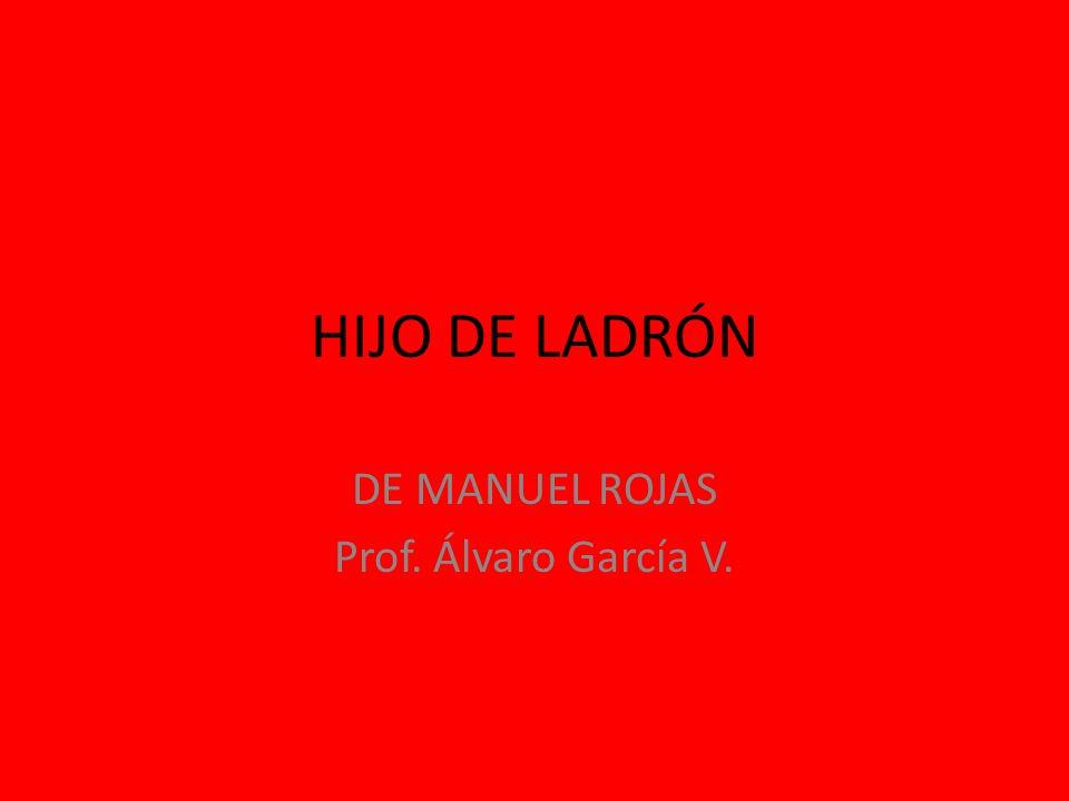 DE MANUEL ROJAS Prof. Álvaro García V.