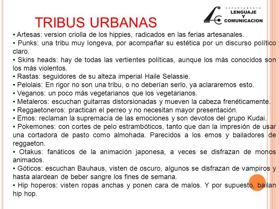 TRIBUS URBANAS • Artesas: version criolla de los hippies, radicados en las ferias artesanales.