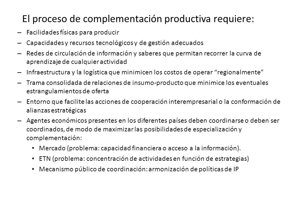El proceso de complementación productiva requiere:
