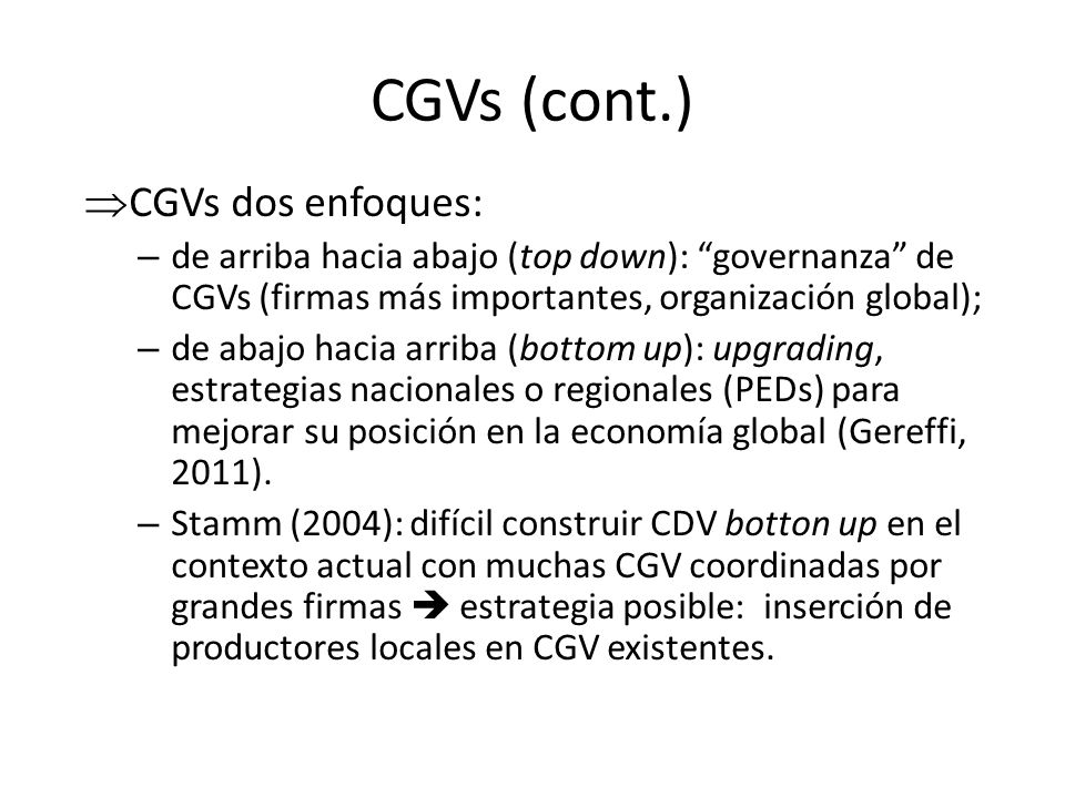 CGVs (cont.) CGVs dos enfoques:
