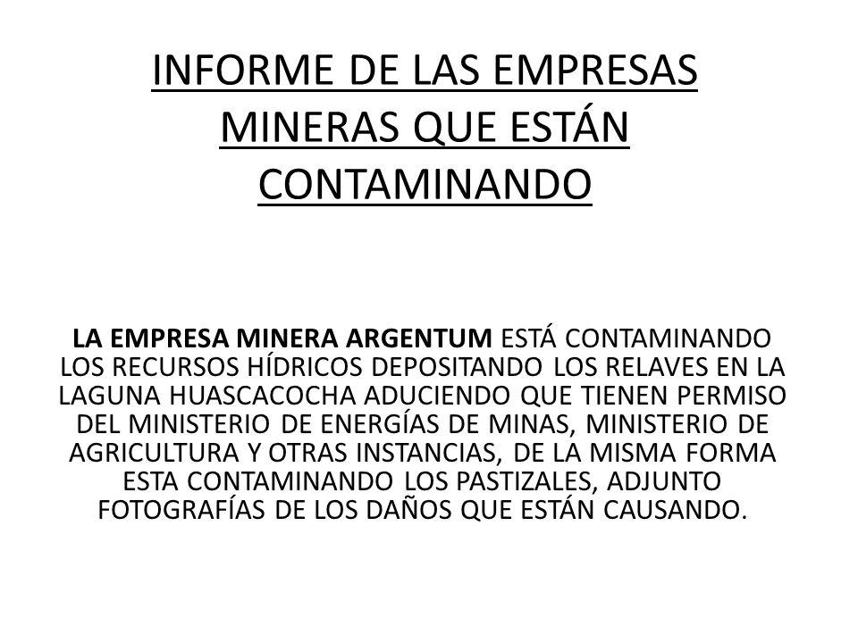 INFORME DE LAS EMPRESAS MINERAS QUE ESTÁN CONTAMINANDO
