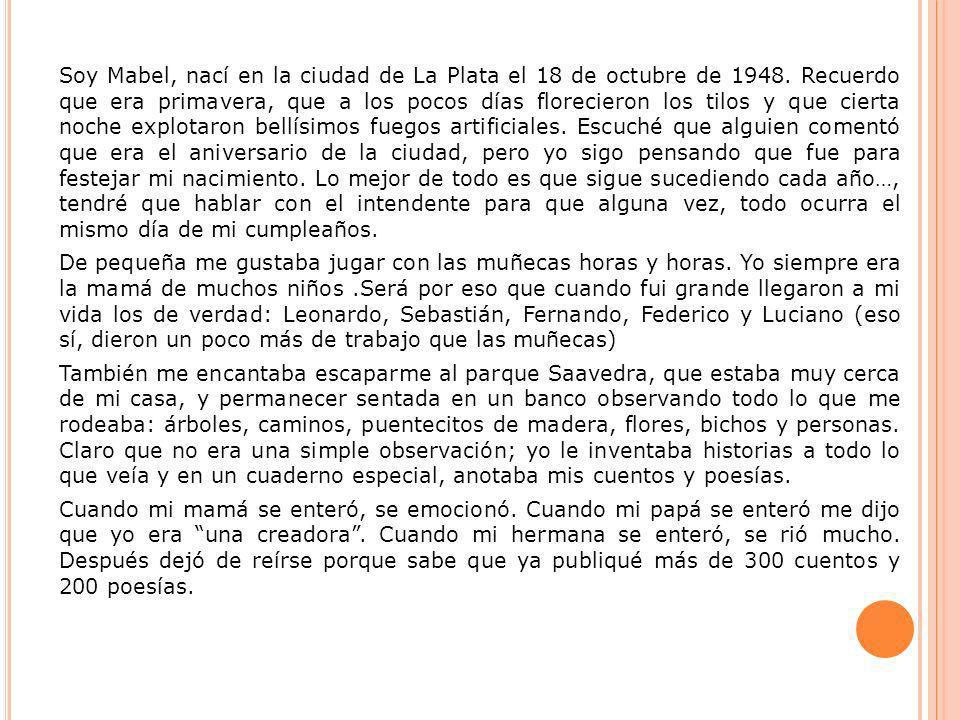 Soy Mabel, nací en la ciudad de La Plata el 18 de octubre de 1948