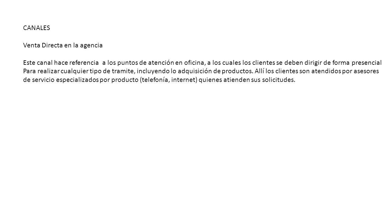 CANALES Venta Directa en la agencia.