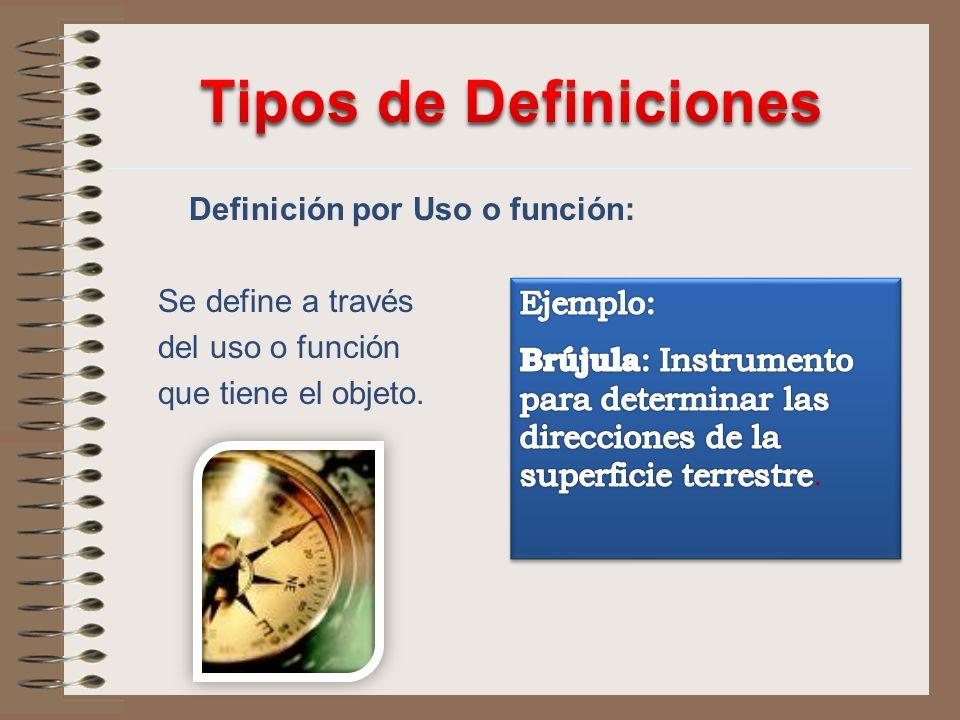 Definición por Uso o función: