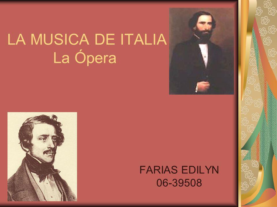 LA MUSICA DE ITALIA La Ópera