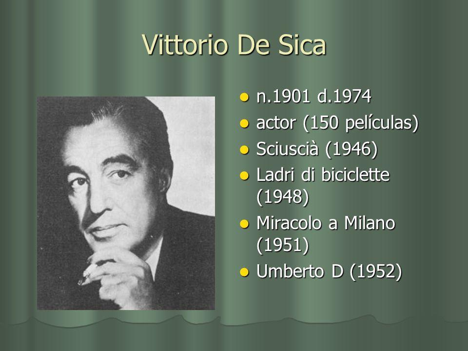 Vittorio De Sica n.1901 d.1974 actor (150 películas) Sciuscià (1946)
