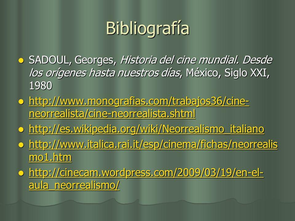 Bibliografía SADOUL, Georges, Historia del cine mundial. Desde los orígenes hasta nuestros días, México, Siglo XXI, 1980.
