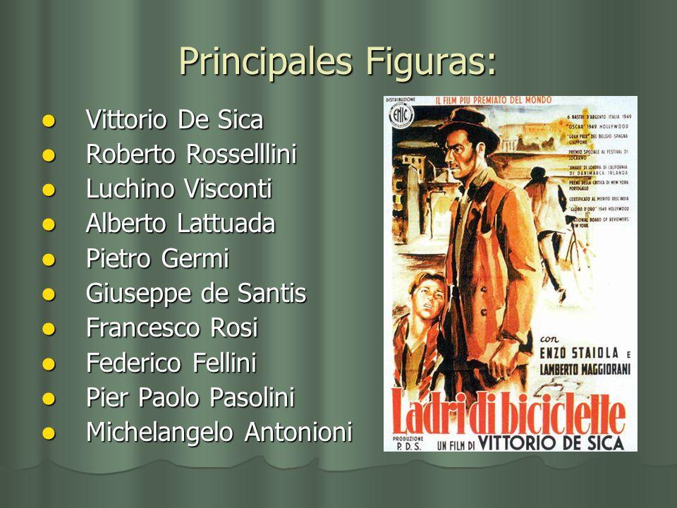 Principales Figuras: Vittorio De Sica Roberto Rosselllini
