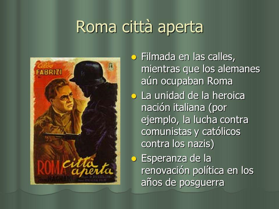 Roma città aperta Filmada en las calles, mientras que los alemanes aún ocupaban Roma.