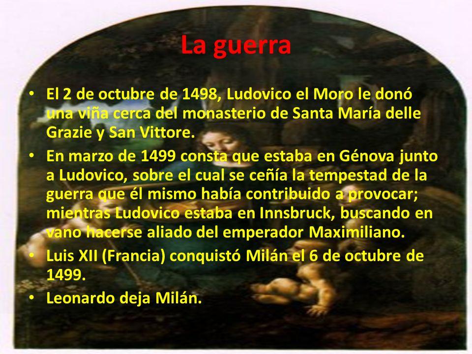 La guerra El 2 de octubre de 1498, Ludovico el Moro le donó una viña cerca del monasterio de Santa María delle Grazie y San Vittore.