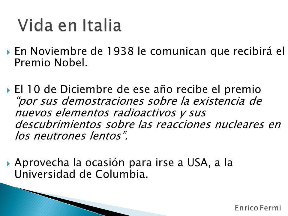 Vida en Italia En Noviembre de 1938 le comunican que recibirá el Premio Nobel.