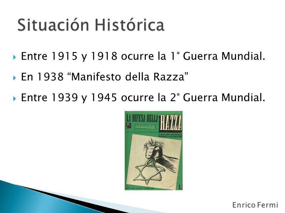 Situación Histórica Entre 1915 y 1918 ocurre la 1° Guerra Mundial.