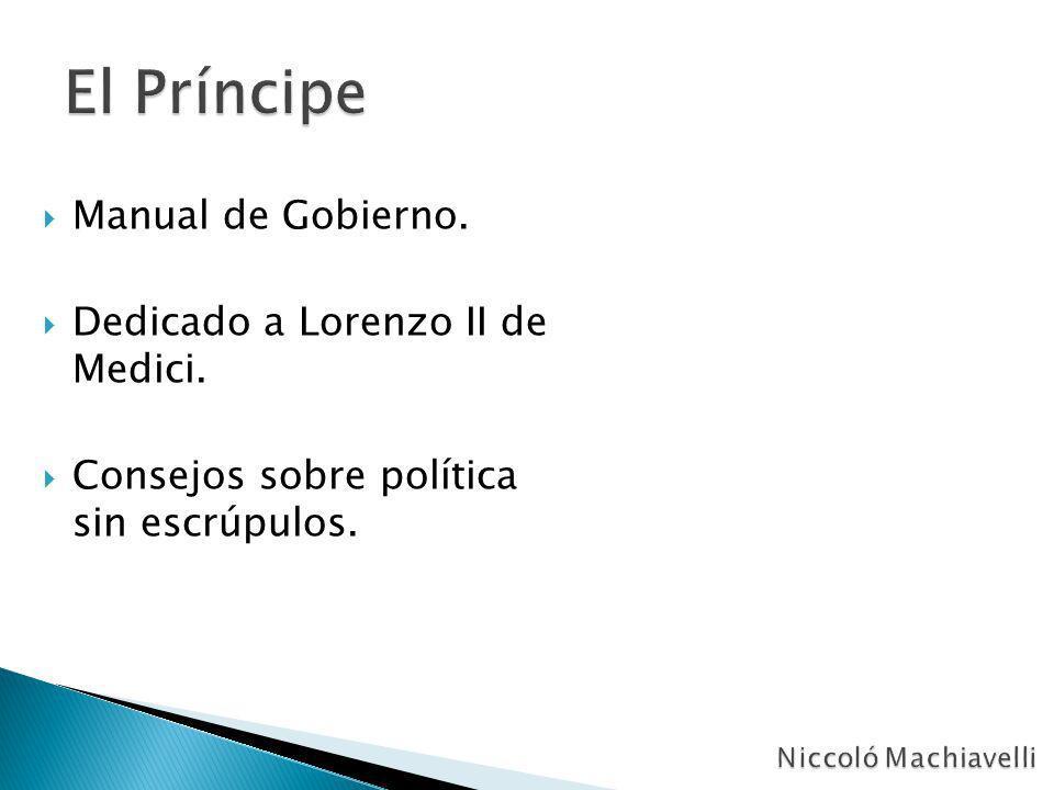 El Príncipe Manual de Gobierno. Dedicado a Lorenzo II de Medici.