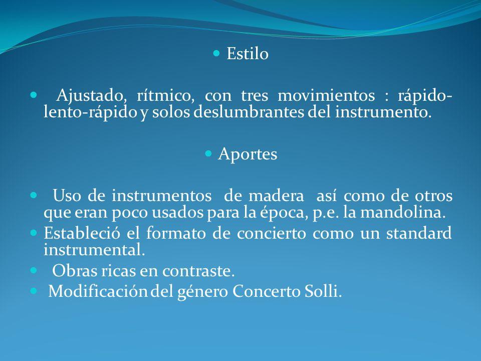 Estilo Ajustado, rítmico, con tres movimientos : rápido-lento-rápido y solos deslumbrantes del instrumento.