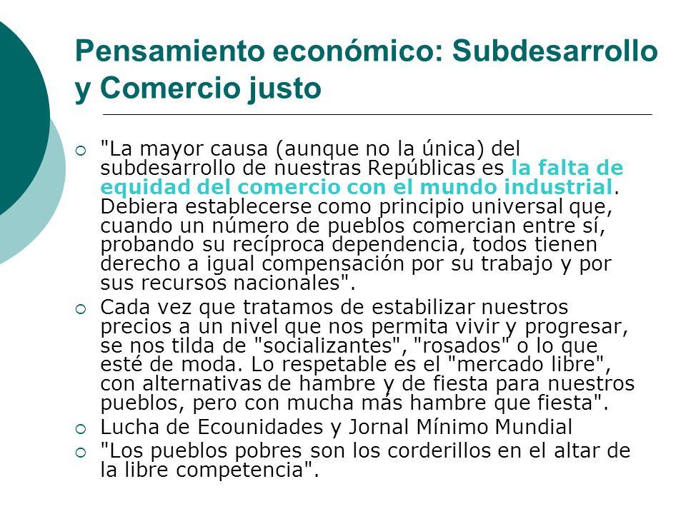 Pensamiento económico: Subdesarrollo y Comercio justo