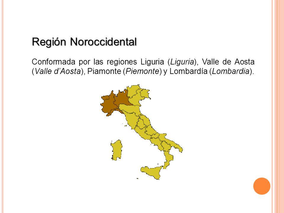 Región Noroccidental Conformada por las regiones Liguria (Liguria), Valle de Aosta (Valle d'Aosta), Piamonte (Piemonte) y Lombardía (Lombardia).