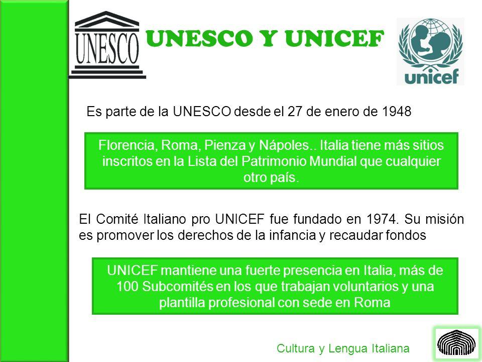 UNESCO Y UNICEF Es parte de la UNESCO desde el 27 de enero de 1948