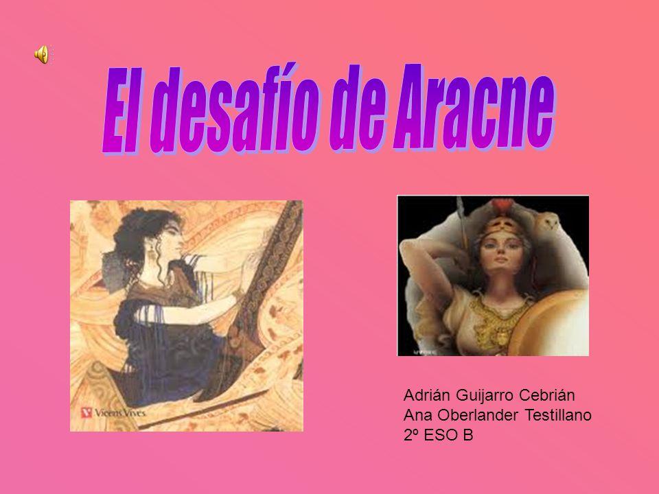 El desafío de Aracne Adrián Guijarro Cebrián Ana Oberlander Testillano