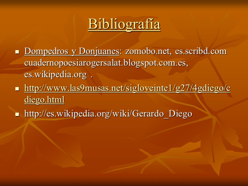 Bibliografía Dompedros y Donjuanes: zomobo.net, es.scribd.com cuadernopoesiarogersalat.blogspot.com.es, es.wikipedia.org .