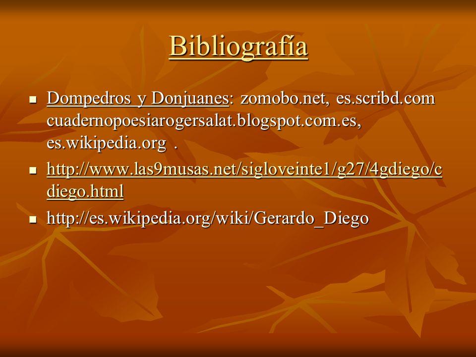 BibliografíaDompedros y Donjuanes: zomobo.net, es.scribd.com cuadernopoesiarogersalat.blogspot.com.es, es.wikipedia.org .