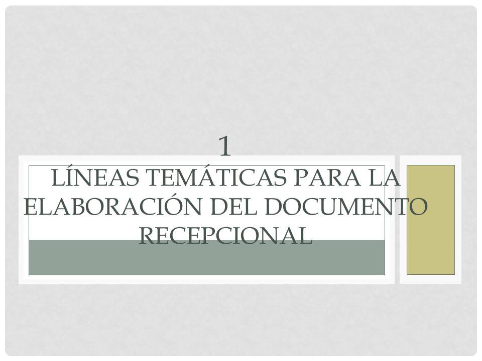 1 Líneas temáticas para la elaboración del Documento Recepcional