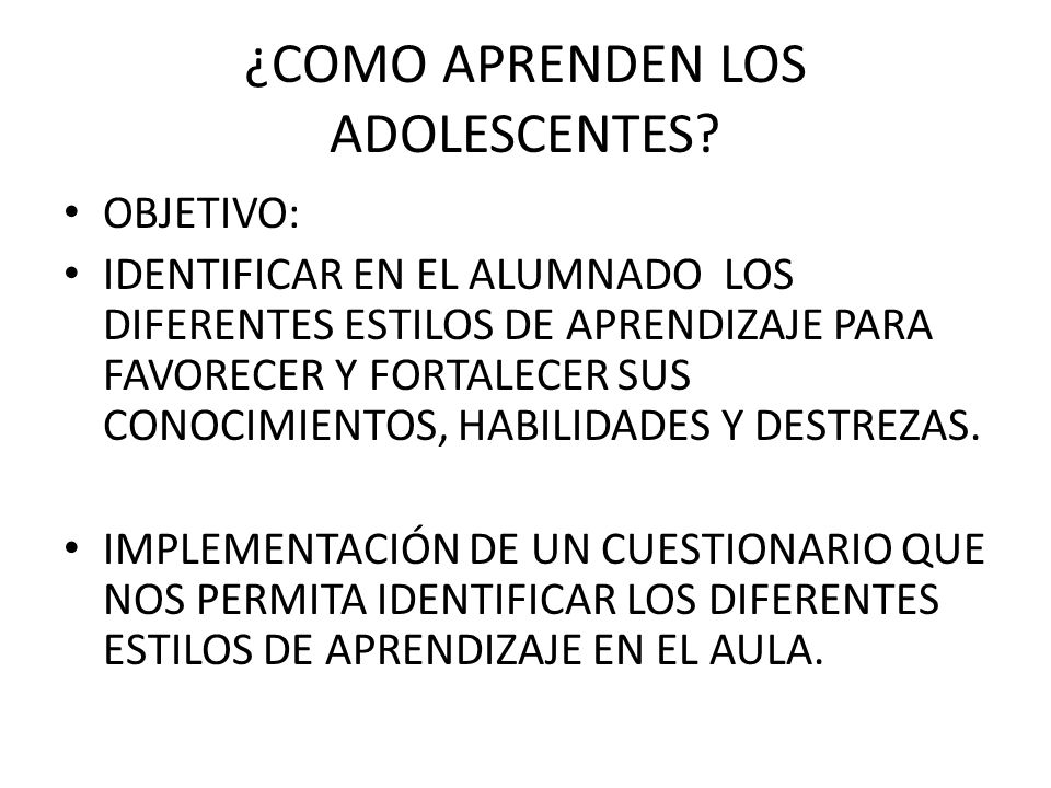 ¿COMO APRENDEN LOS ADOLESCENTES