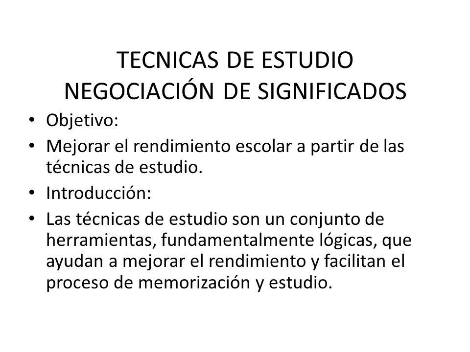TECNICAS DE ESTUDIO NEGOCIACIÓN DE SIGNIFICADOS
