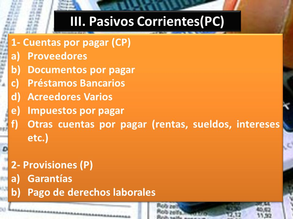 III. Pasivos Corrientes(PC)