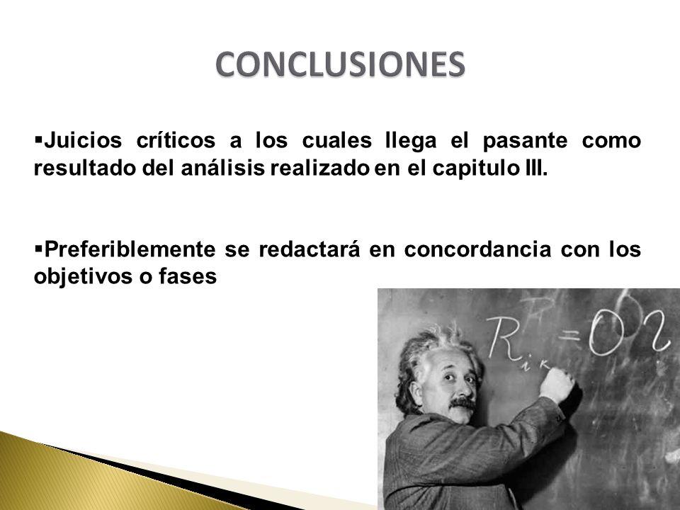 CONCLUSIONES Juicios críticos a los cuales llega el pasante como resultado del análisis realizado en el capitulo III.