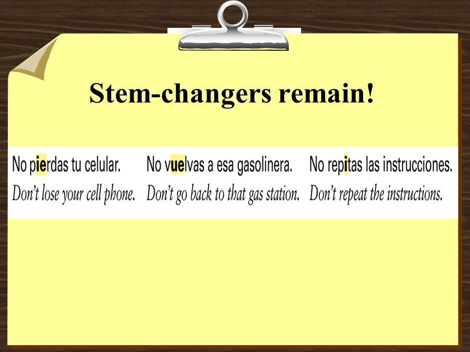 Stem-changers remain!