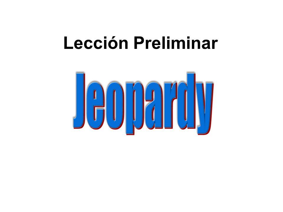 Lección Preliminar Jeopardy