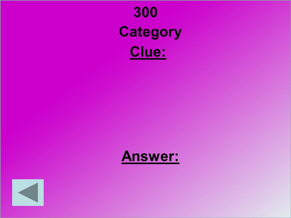 300 Category Clue: Answer:
