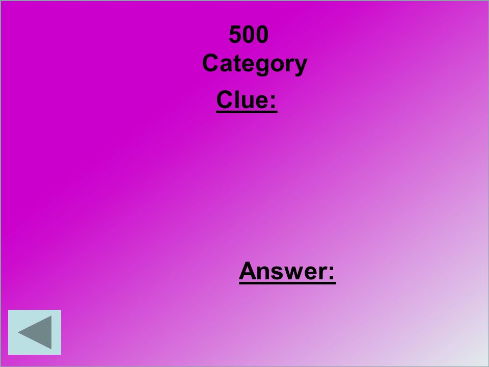500 Category Clue: Answer:
