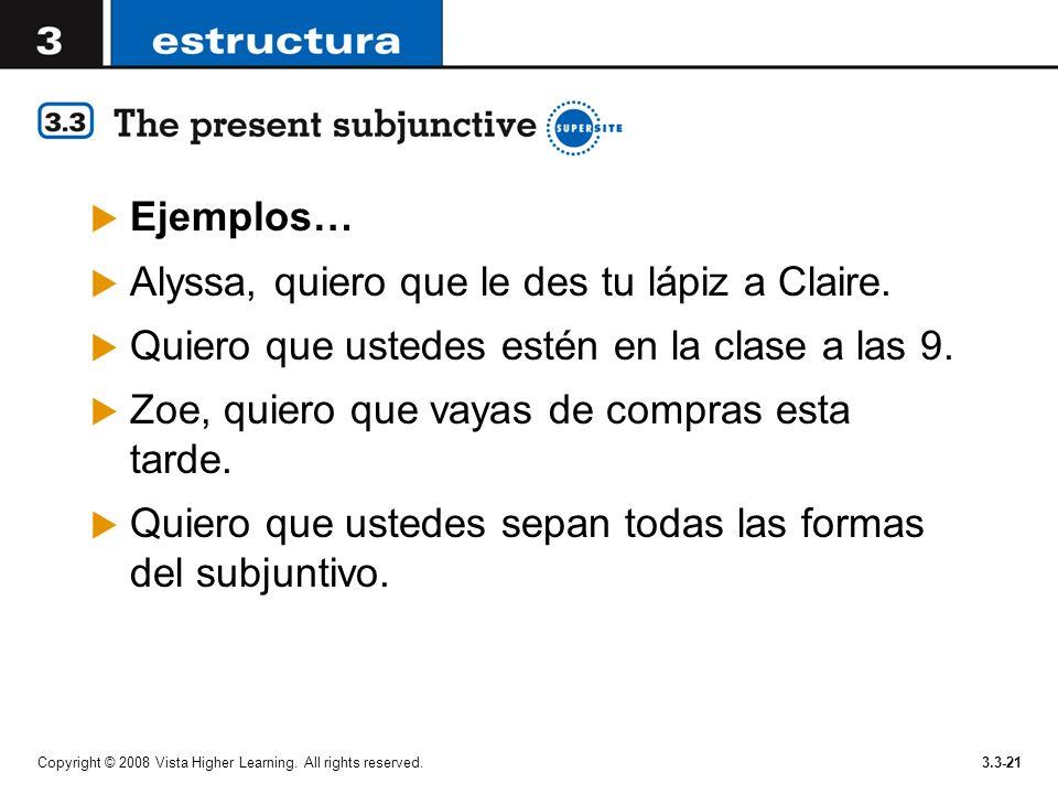 Alyssa, quiero que le des tu lápiz a Claire.