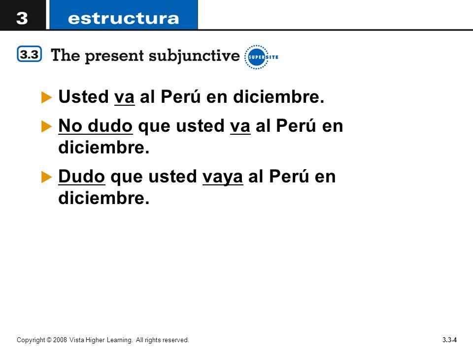 Usted va al Perú en diciembre.