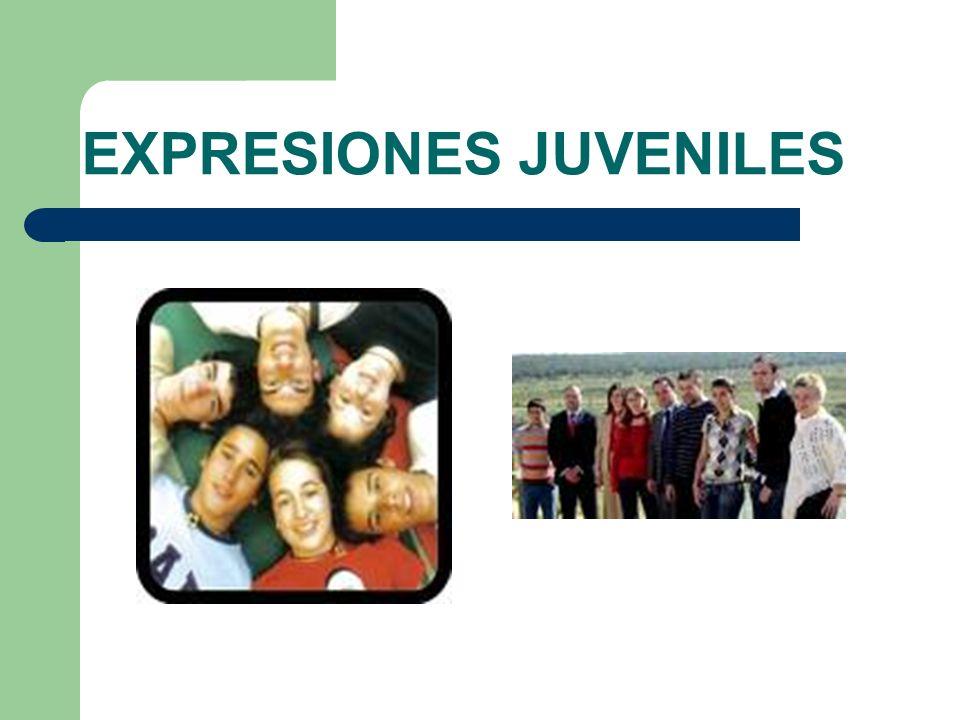 EXPRESIONES JUVENILES
