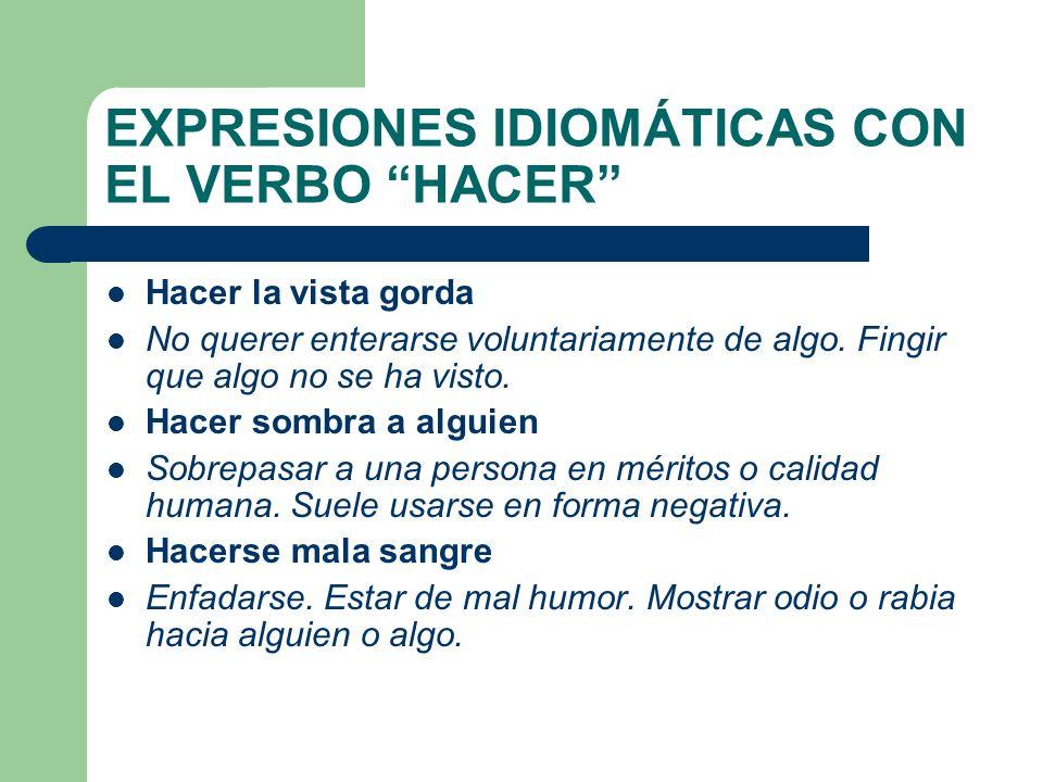 EXPRESIONES IDIOMÁTICAS CON EL VERBO HACER