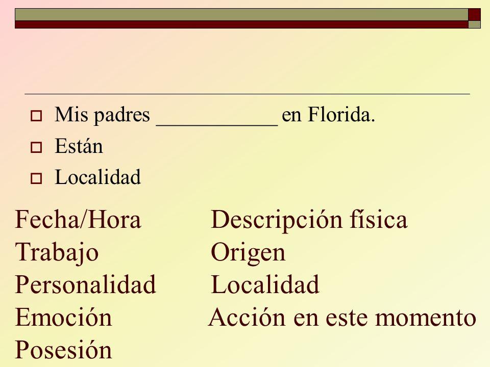 Mis padres ___________ en Florida.