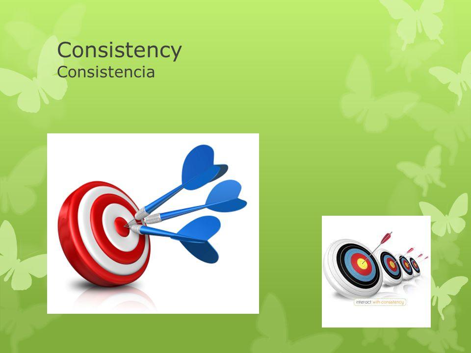 Consistency Consistencia