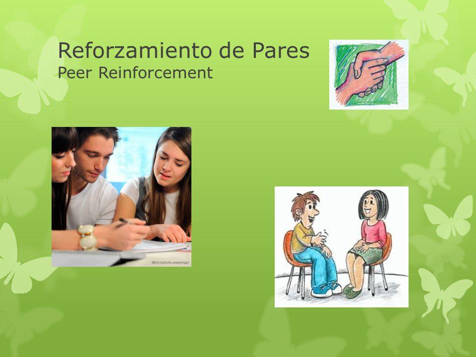 Reforzamiento de Pares Peer Reinforcement