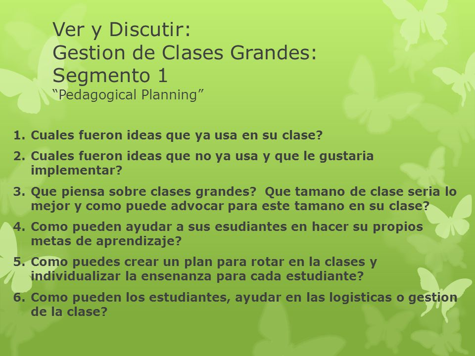 Ver y Discutir: Gestion de Clases Grandes: Segmento 1 Pedagogical Planning