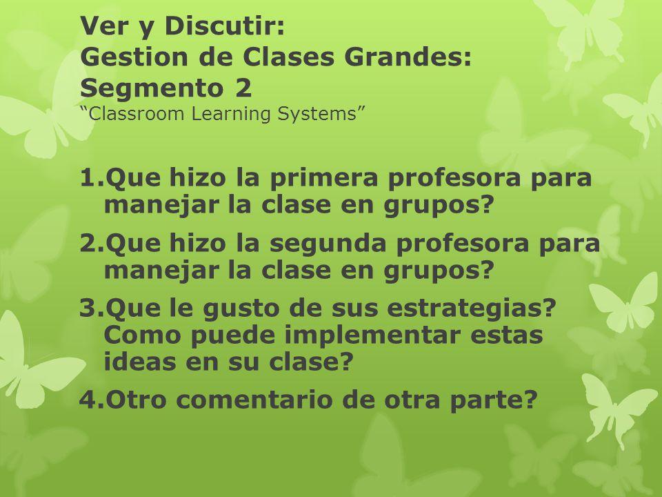 Ver y Discutir: Gestion de Clases Grandes: Segmento 2 Classroom Learning Systems