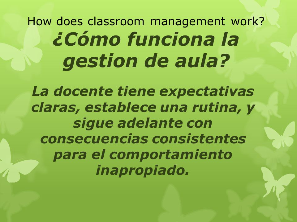 How does classroom management work ¿Cómo funciona la gestion de aula