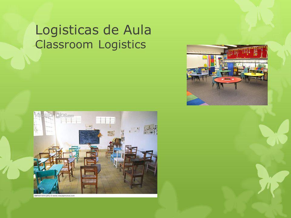 Logisticas de Aula Classroom Logistics