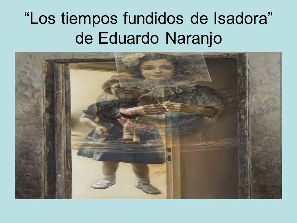 Los tiempos fundidos de Isadora de Eduardo Naranjo